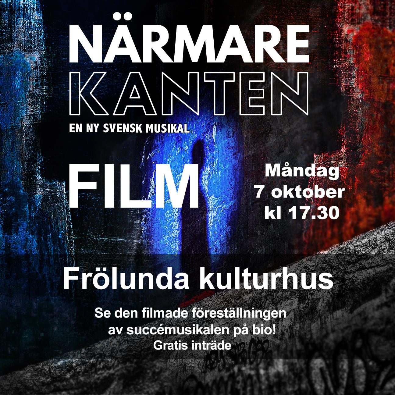 Film – Se musikalen Närmare kanten på bio!